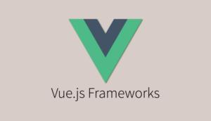 Title: 5 Best Vue.js Frameworks